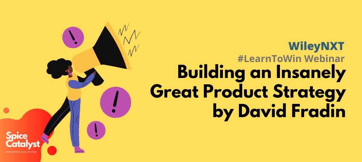 Product Strategy #LearnToWin Webinar Building an Insanely Great Product Strategy by David Fradin