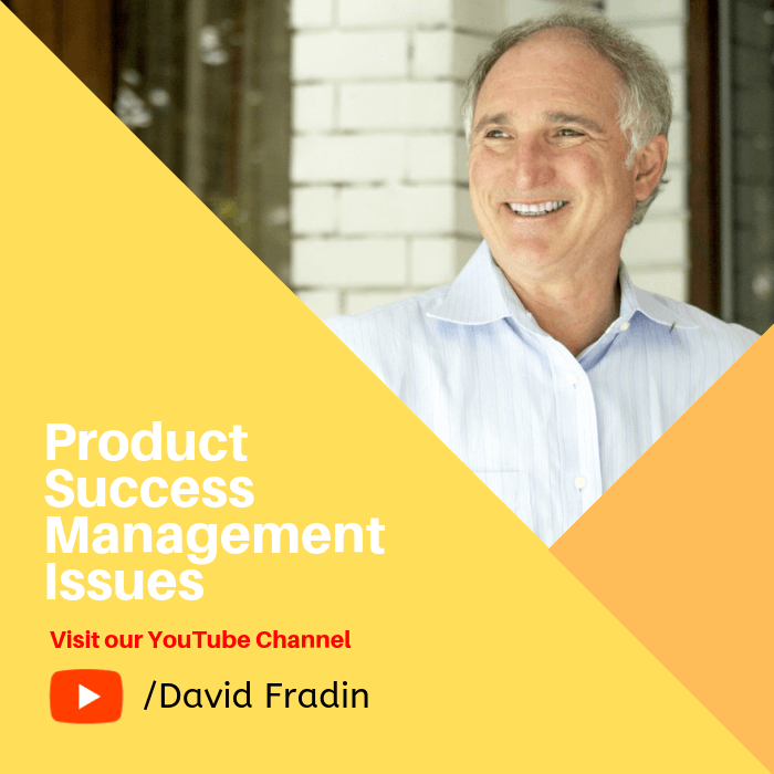 Visit our Product Success Management Issues Podcast YouTube Channel